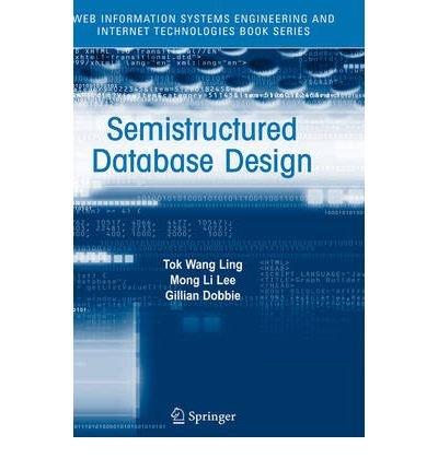 [(Semistructured Database Design )] [Author: Tok Wang Ling] [Jan-2005]