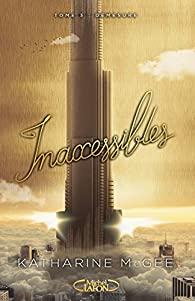 Inaccessibles, tome 3 : Démesure par Katharine McGee