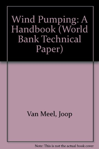 Wind Pumping: A Handbook (World Bank Technical Paper)