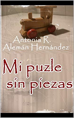 Mi puzle sin piezas por Antonia R. Alemán Hernández