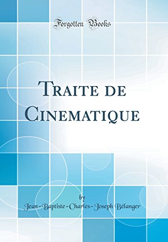 Traite de Cinematique (Classic Reprint)