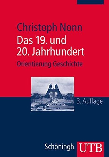 Das 19. und 20. Jahrhundert (Orientierung Geschichte, Band 2942)