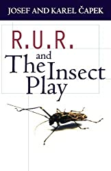 R.U.R. And The Insect Play (Oxford Paperbacks) by Karel Capek (1961-12-31)