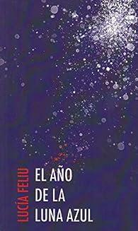 El año de la luna azul par Lucía Feliu