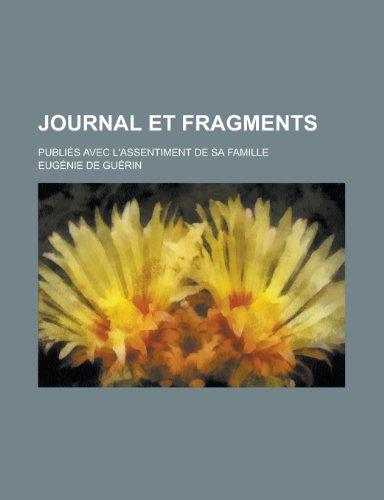 Journal et Fragments; Publiés Avec L'assentiment de Sa Famille