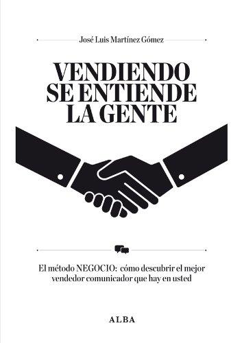 Vendiendo se entiende la gente (Otras publicaciones/Business Management) por José Luis Martínez