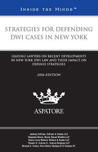 strategies-for-defending-dwi-cases-in-new-york-2016-leading-lawyers-on-recent-developments-in-new-yo