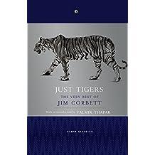 Just Tigers: The Very Best of Jim Corbett