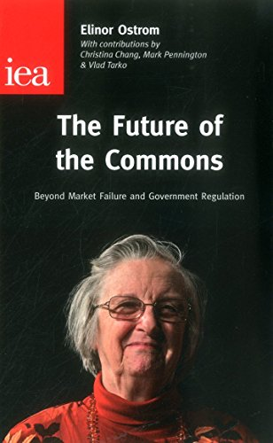 The Future of the Commons: Beyond Market Failure & Government Regulations (Institute of Economic Affairs: Occasional Papers)