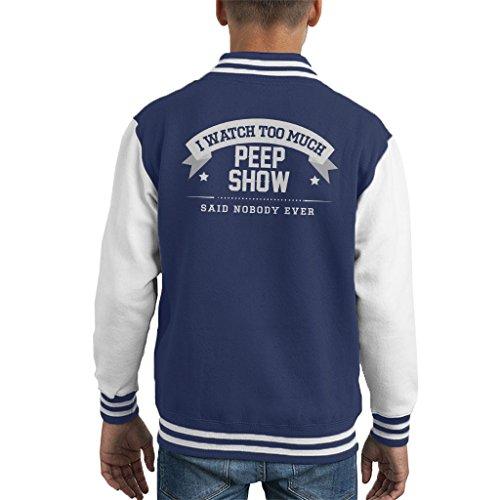 I Watch Too Much Peep Show Said Nobody Ever Kid's Varsity Jacket (Dobby Jacket Varsity)