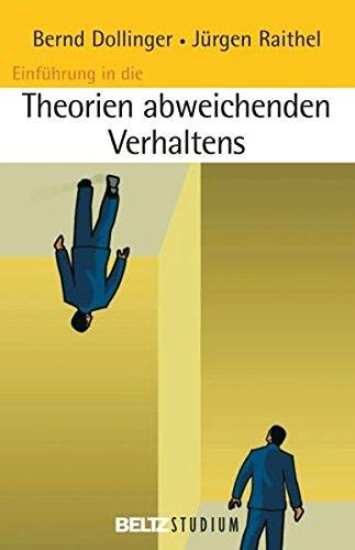 Einführung in die Theorien abweichenden Verhaltens: Perspektiven, Erklärungen und Interventionen (Beltz Studium)