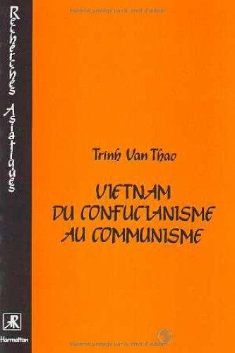 Vietnam: Du confucianisme au communisme : un essai itinéraire intellectuel