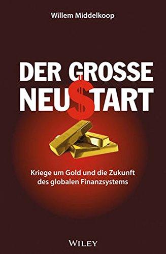 Der große Neustart: Kriege um Gold und die Zukunft des globalen Finanzsystems