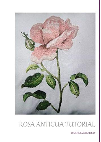 Tutorial bordado a mano Rosa Antigua (Botanica nº 1) por Daisy Marroquín