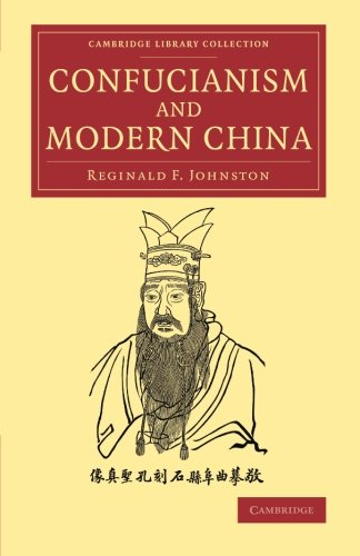 Confucianism and Modern China: The Lewis Fry Memorial Lectures, 193334, Delivered At Bristol University (Cambridge Library Collection - Religion) Bristol Memorial