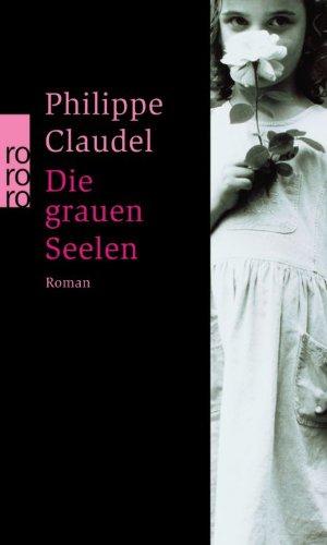 Buchseite und Rezensionen zu 'Die grauen Seelen' von Philippe Claudel