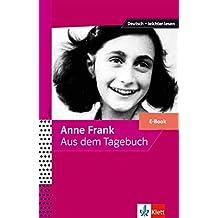 Anne Frank - Aus dem Tagebuch: E-Book (Deutsch – leichter lesen) (German Edition)
