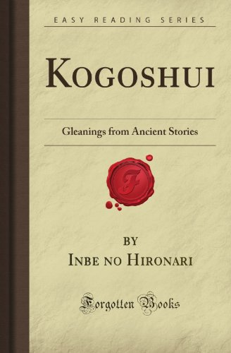 Kogoshui: Gleanings from Ancient Stories (Forgotten Books) por Inbe no Hironari