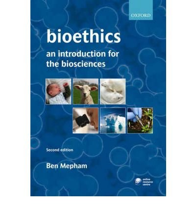 Bioethics An Introduction for the Biosciences by Mepham, Ben ( AUTHOR ) Mar-13-2008 Paperback