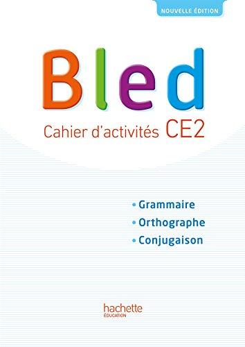 Bled CE2 - Cahier l'élève - Edition 2017 par Daniel Berlion