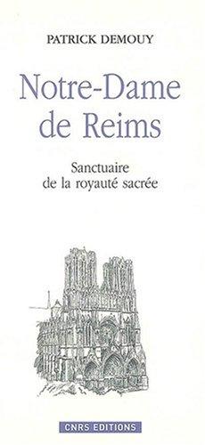 Notre Dame de Reims-Sanctuaire de la monarchie sacre