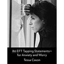 80 EFT Tapping Statements for Anxiety and Worry (English Edition)