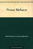 Prosas Bárbaras (Portuguese Edition)