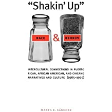 [(Shakin' Up Race and Gender: Intercultural Connections in Puerto Rican, African American, and Chicano Narratives and Culture (196)] [Author: Marta Ester Sanchez] published on (January, 2006)