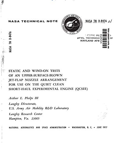 Static and wind-on tests of an upper-surface-blown jet-flap nozzle arrangement for use on the Quiet Clean Short-haul Experimental Engine (QCSEE) (English Edition) Wind Flap