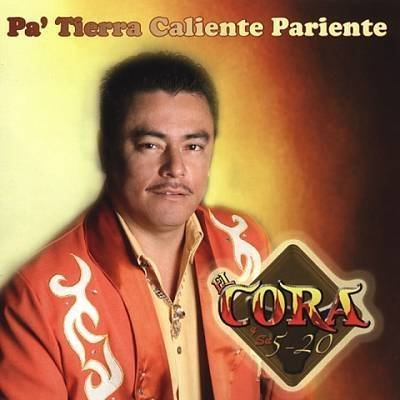Pa Tierra Caliente Pariente by El Cora Y Su 5-20 Ry Pa
