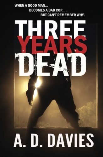 Three Years Dead by A. D. Davies (2015-02-25)