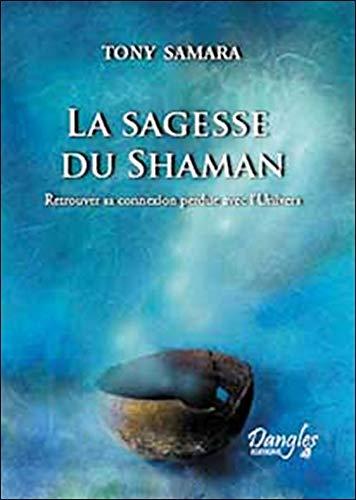 Sagesse du shaman par Tony Samara