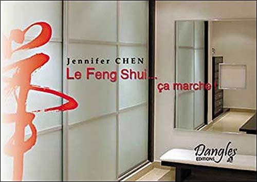 Le Feng Shui. ça marche !