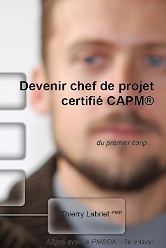 Devenir chef de projet certifié CAPM par Thierry Labriet