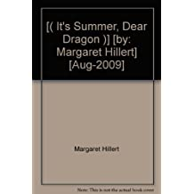 [( It's Summer, Dear Dragon )] [by: Margaret Hillert] [Aug-2009]