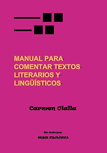 Manual de comentario de textos literario y lingüístico (mix-anthropos FILOLÓGICA) por Carmen Olalla Carabias