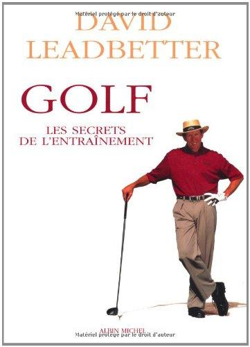 Golf : Les secrets de l'entrainement par David Leadbetter