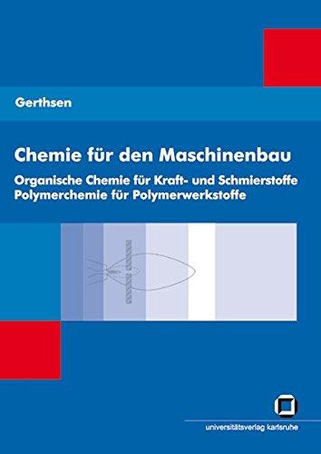 Chemie für den Maschinenbau 2: Organische Chemie für Kraft- und Schmierstoffe Polymerchemie für Polymerwerkstoffe