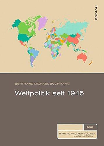 Weltpolitik seit 1945 (Böhlau Studienbücher)