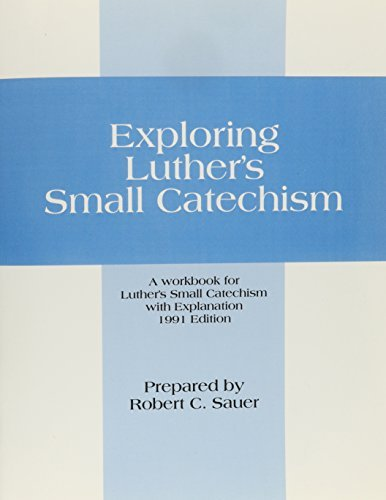 Exploring Luther's Small Catechism Workbook by Robert C. Sauer (1990-01-01)