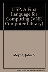 Lisp: A First Language for Computing (VNR Computer Library)