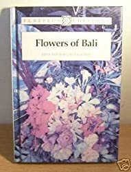 Flowers of Bali by Fred Eiseman (1994-01-02)
