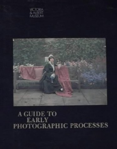 A Guide to Early Photographic Processes by Mark Haworth-Booth (1983-03-17)