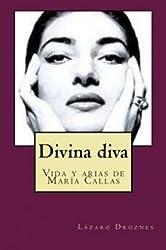 [ DIVINA DIVA: VIDA Y ARIAS E MARIA CALLAS (SPANISH) ] Divina Diva: Vida y Arias E Maria Callas (Spanish) By Droznes, Lazaro ( Author ) Aug-2012 [ Paperback ]