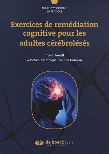 140 exercices de remédiation cognitive pour les patients cérébrolésés