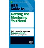 [ [ HBR Guide to Getting the Mentoring You Need (Harvard Business Review Guides) ] ] By Harvard Business Review ( Author