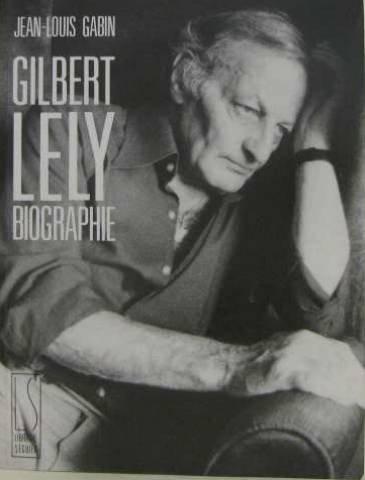 Gilbert Lely: Biographie par Jean-Louis Gabin