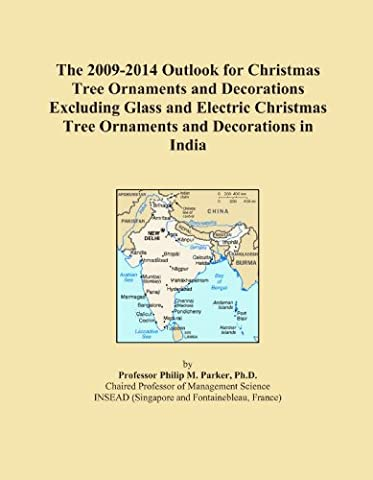 The 2009-2014 Outlook for Christmas Tree Ornaments and Decorations Excluding Glass and Electric Christmas Tree Ornaments and Decorations in India