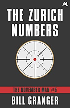 The Zurich Numbers: Agent Devereaux #5 (The November Man) by [Granger, Bill]