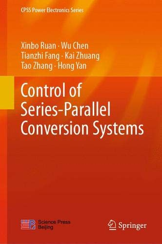 Control of Series-Parallel Conversion Systems (CPSS Power Electronics Series)